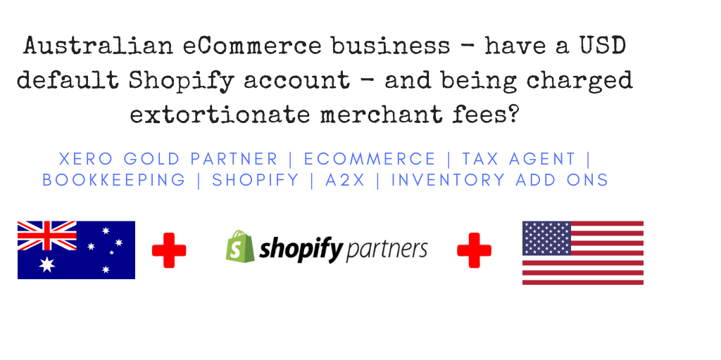 We teach you how to use Xero in your business. Then we provide support as your bookkeeping coach. Its that simple. 9 - Australian Shopify + USD default currency = Extortionate Fees!